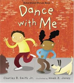 Dance with Me: Super Sturdy Picture Book (Super Sturdy Picture Books) by Charles R. Smith Jr.. $8.99