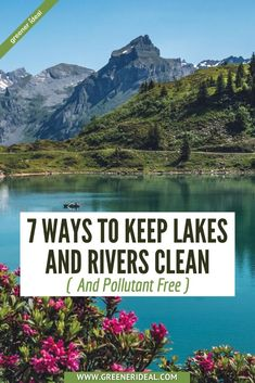 Did you know that 40 percent of our rivers are polluted and unsafe for fishing, swimming, or aquatic life? It's bad news but the good news is - everyone, even those of us who aren't living on lakefront or riverfront property, can do things that improve our water quality. All you need to do is follow these | 7 Ways To Help Keep Lakes And Rivers Clean and Pollutant-free | How To Keep Lakes And Rivers Clean | #Environment #Ecofriendly #Lakes #Rivers #Water #Pollution #Conservation #Recycle #Plastic Water Footprint, Responsible Travel, Picture Postcards, Water Quality, Travel Tips, Eco Friendly, Water Pollution, The Incredibles, River