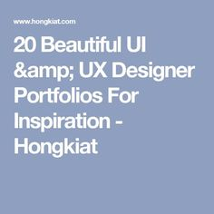 20 Beautiful UI & UX Designer Portfolios For Inspiration - Hongkiat