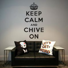 Keep Calm and Chive On Vinyl Wall Decal by WALLTAT