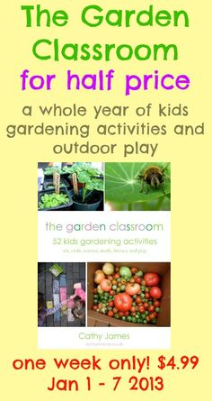 The Garden Classroom: half price sale! If you're planning some outdoor play, nature study or gardening with your kids this year this is the book for you!  For this week only it's on sale: just $ 4.99. Just enter the code: GROW when you check out.
