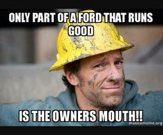 Those ford owners just run there mouth Ford Truck Quotes, Ford Humor, Funny Car Quotes, Chevy Memes, Ford Jokes, Truck Memes, Funny Memes, Hilarious, Truck Humor