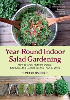 The Low-Tech, No-Grow-Lights Approach to Abundant Harvest Year-Round Indoor Salad Gardening offers good news: with nothing more than a cupboard and a windowsill, you can grow all the fresh salad greens you need for the winter months (or throughout the entire year) with no lights, no pumps, and no greenhouse. Longtime gardener Peter Burke was tired of the growing season ending with the first frost, but due to his busy work schedule and family life, didn't have the time or interest in h...
