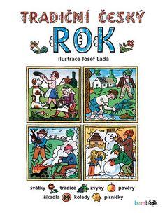 Tradiční český rok - Josef Lada Inspiration For Kids, Comic Books, Comics, Retro, Illustrations, Children, Bebe, Young Children, Boys