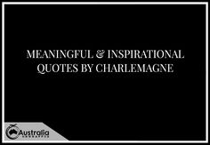 Meaningful & Inspirational Quotes by Charlemagne - Australia Unwrapped Best Inspirational Quotes, Best Quotes, Famous Qoutes, Do What Is Right, Perfection Quotes, Historical Quotes, One Life, Favorite Quotes, Finding Yourself
