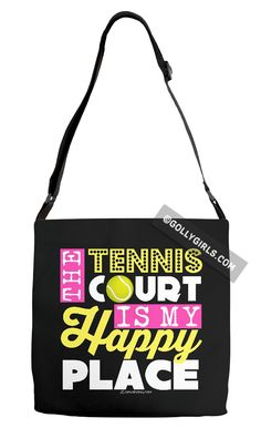 Golly Girls: The Tennis Court Is My Happy Place Black Shoulder Tote Bag only at gollygirls.com