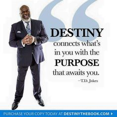 Destiny.. Motivational Messages, Inspirational Quotes, Td Jakes Quotes, Bishop Td Jakes, Faith Is The Substance, Sunday Worship, Becoming A Better You, Faith Walk, Gods Timing