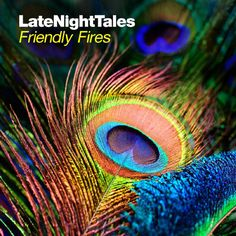 VA Late Night Tales:Friendly Fires