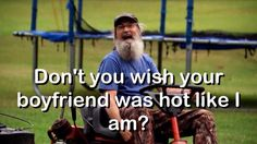 Duck dynasty and yes yes i do lol Funny Quotes, Funny Memes, Hilarious, Psych Memes, Tv Quotes, Memes Humor, Duck Dynasty Family, Phil Robertson, Robertson Family