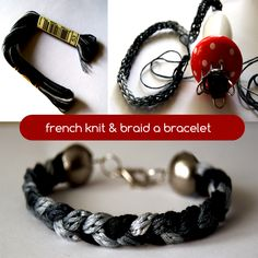 Wardrobe Recycle: French Knitted Bracelet Knit Bracelet, Bracelet Making, Jewelry Making, Jewelry Crafts, Jewelry Bracelets, Jewelery, Spool Knitting, Knitting Ideas, Lucet