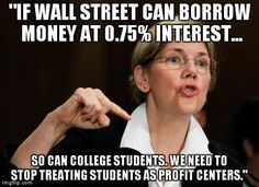 If Wall Street can borrow money at 0.75% interest... so can college students. We need to stop treating students as profit centers.