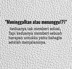 Favorite Quotes, Best Quotes, Love Quotes, Inspirational Quotes, Muslim Quotes, Islamic Quotes, Quotes Galau, Broken Relationships, Quotes Indonesia