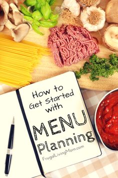 """How to Get Started with Menu Planning: One of the most important budgeting tips you hear is """"plan your menu."""" What does that mean exactly? What meals should you plan, and what meals are okay to simply let happen? Planning your meals for the week is an important way to control your food budget and ensure you and your family eat healthy. These tips will help you create effective meal plans."""