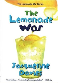 The Lemonade War by Jacqueline Davies. Evan Treski is people-smart. He is good at talking with people, even grownups. His younger sister, Jessie, on the other hand, is math-smart—but not especially good at understanding people. She knows that feelings are her weakest subject. So when their lemonade war begins, there really is no telling who will win. (6.2.2018)