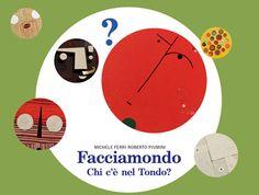 Michele Ferri, Roberto Piumini, Facciamondo: chi c'è nel tondo? Edizione Artebambini