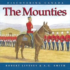 Donna Ward, Northwoods Press - Author and Publisher of Canadian History and Geography books for Homeschooling in Canada. Sam Steele, Canadian Prairies, Panning For Gold, Discover Canada, Album Jeunesse, Northwest Territories, Canadian History, Book Projects, Too Cool For School