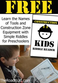 For all the kids out there that like to help Daddy build and shriek with excitement when passing a construction zone while traveling ... NEW FREE Construction Zone Riddle Reader for Pre-K and K