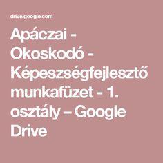 Apáczai - Okoskodó - Képeszségfejlesztő munkafüzet - 1. osztály– Google Drive Lily, Google, Orchids, Lilies