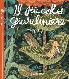 The Little Gardener By Emily Hughes Published by Flying Eye Books Being a huge fan of Emily's debut picture book, Wild (I revie. Book Cover Design, Book Design, Emily Hughes, Albin Michel Jeunesse, Album Jeunesse, Children's Picture Books, Children's Literature, Children's Book Illustration, Book Illustrations
