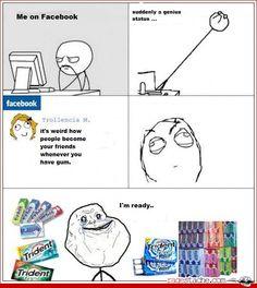 Hahahahahahaha FOREVER  ALONE!... or not...