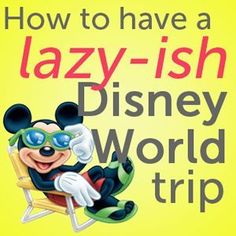 How to have a lazy Disney World trip from WDW Prep School Disney World Tips And Tricks, Disney Tips, Disney Love, Disneyland Tips, Disney Disney, Disney Cruise, Disney Magic, Disney Stuff, Disney Princess