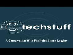 TechStuff   A Conversation With FanBolt's Emma Loggins