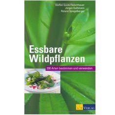 Essbare Wildpflanzen: 200 Arten bestimmen und verwenden - Geschenke von Geschenkidee