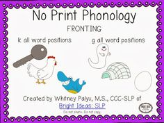 Bright Ideas Speech-Language Pathology: No Print Phonology-Fronting. Pinned by SOS Inc. Resources http://pinterest.com/sostherapy.