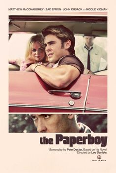 The Paperboy~Nicole Kidman,John Cusack were amazing in the movie !! Matthew McConaughey was awesome and Zac Efron gave his best performance ever !