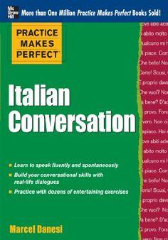 Practice Makes Perfect: Italian Conversation (Practice Makes Perfect Series)