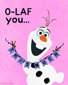 FROZEN   Valentine's Day, Olaf Style (x)                                                                                                                                                                                 More