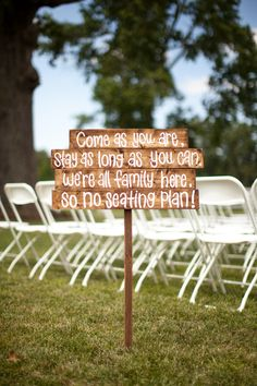 Ceremony Sign ( I actually like the wording for having an open seating plan for the reception)