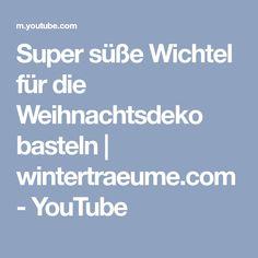 Super süße Wichtel für die Weihnachtsdeko basteln   wintertraeume.com - YouTube