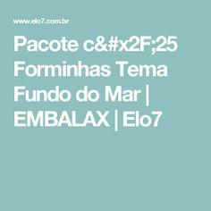 Pacote c/25 Forminhas Tema Fundo do Mar   EMBALAX   Elo7