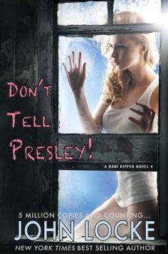 Don't Tell Presley!, dani ripper, callie carpenter, john locke, donovan creed