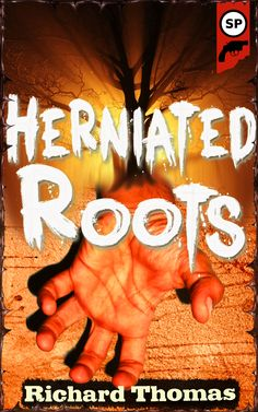 Possible cover for Herniated Roots by Richard Thomas, my upcoming short story collection.