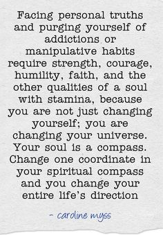 """❥ It's the hardest thing to change our mental and emotional states, so I greatly admire anyone who has done it. ✿◠‿ ◠)♥ Remember that our Soul is like a """"compass"""" ~ and KNOW in your heart that these important changes CAN be accomplished! Wisdom Quotes, Quotes To Live By, Me Quotes, Remember Quotes, Truth Quotes, Strong Quotes, Daily Quotes, Famous Quotes, Inspiring Quotes About Life"""