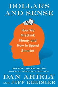 Dollars and Sense: How We Misthink Money and How to Spend... https://www.amazon.com/dp/006265120X/ref=cm_sw_r_pi_dp_x_Gf3dAb48A8RE5