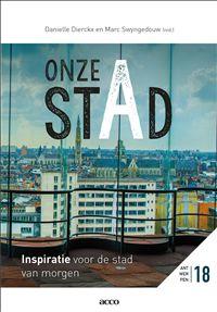 Onze stad: inspiratie voor de stad van morgen / Danielle Dierckx en Marc Swyngedouw