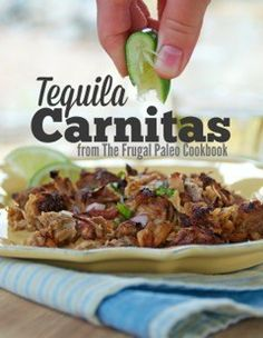 paleo tequila carnitas recipe from The Frugal Paleo Cookbook. Posted on PrimalPal.com