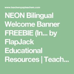 NEON Bilingual Welcome Banner FREEBIE (In... by FlapJack Educational Resources | Teachers Pay Teachers