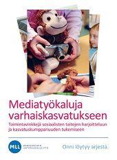 Mediatyökaluja varhaiskasvatukseen » Mediakasvatus
