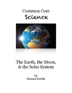 TeacherLingo.com $5.99 - The Earth, the Moon and the Solar System 8th Grade Science Activities are Common Core lessons that help students to learn about  the Earth, the Moon, and the Solar System. Topics include information about Solar System, planetary motion, the motions of the