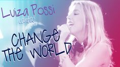 Luiza Possi - Change the World (Eric Clapton) | LAB LP