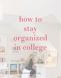 How to Stay Organized in College   Hannah With a Camera