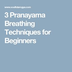 3 Pranayama Breathing Techniques for Beginners