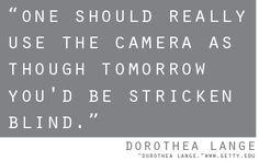Dorothea Lange Photography Quote