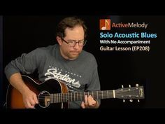 (34) Solo Acoustic Blues Guitar Lesson - Play Blues Guitar By Yourself - EP208 - YouTube