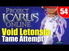 Project Icarus Online - Void Letonsia attempt! - Riders Of Icarus Future...