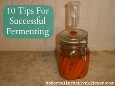 10 Tips For Successful Fermenting